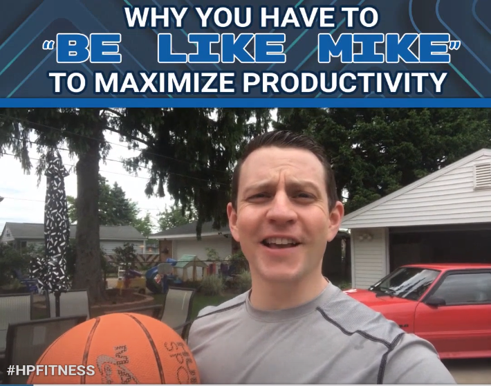 Why You Have To BE LIKE MIKE To Maximize Productivity