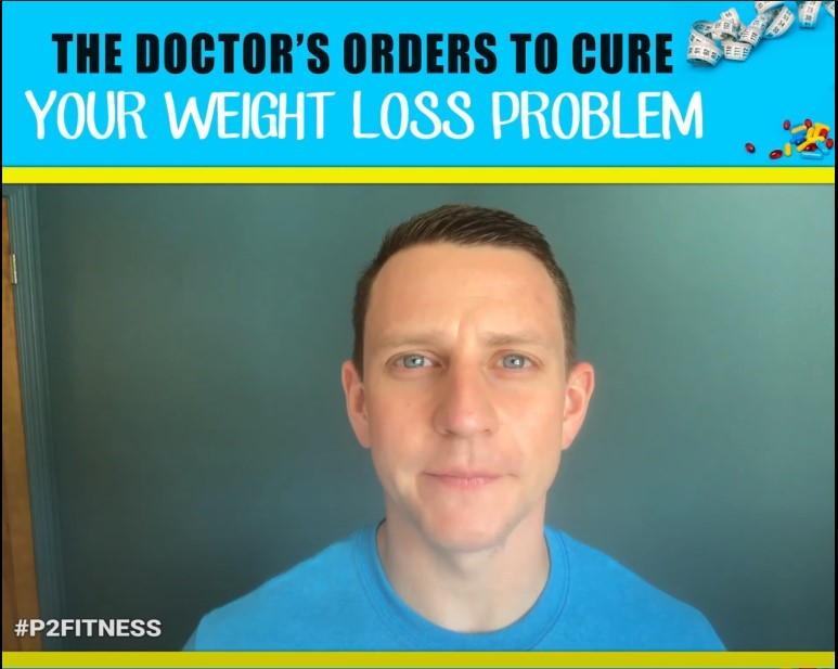 The Doctor's Orders To Cure Your Weight Loss Problem